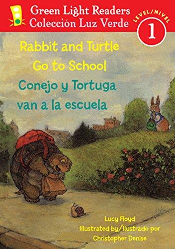 Rabbit and Turtle Go to School/Conejo y Tortuga Van a la Escuela (Green Light Readers Bilingual)