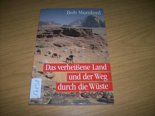 Das verheissene Land und der Weg durch die Wüste. Über die Versuchung im Christenleben