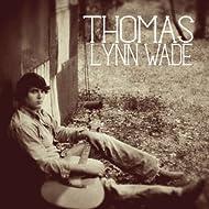 Thomas Lynn Wade EP