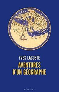 Aventures d'un géographe par Yves Lacoste