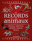 Les records des animaux - Poilus, griffus, dodus, maxi, mini, ils vont vous épater !
