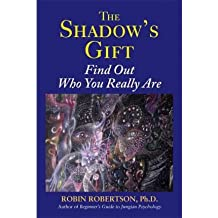 (The Shadow's Gift: Find Out Who You Really Are) By Robin Robertson (Author) Paperback on (May , 2011)