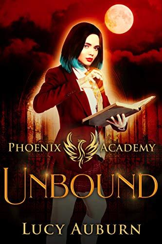 Phoenix Academy: Unbound (Phoenix Academy First Years Book 2 ...