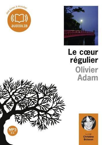 Le Coeur régulier: Livre audio - 1CD MP3 - 532 Mo (Littérature) por Olivier Adam