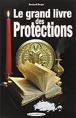 Le grand livre des protections de Bernard Berger