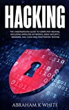 #3: Hacking: The Underground Guide to Computer Hacking, Including Wireless Networks, Security, Windows, Kali Linux and Penetration Testing