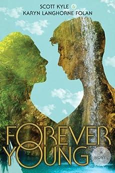 Forever Young (English Edition) von [Kyle, Scott, Folan, Karyn]