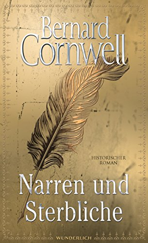 Cornwell, Bernard: Narren und Sterbliche