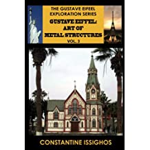 Gustave Eiffel: Art of Metal Structures, 3 (Gustave Eiffel Exploration Series) (English Edition)