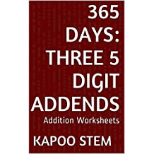365 Addition Worksheets with Three 5-Digit Addends: Math Practice Workbook (365 Days Math Addition Series 10) (English Edition)