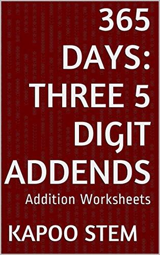 365 Addition Worksheets with Three 5-Digit Addends: Math Practice Workbook (365 Days Math Addition Series 10)