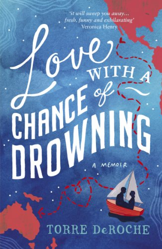 Love With a Chance of Drowning: A Memoir