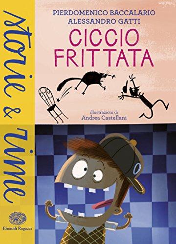 Ciccio Frittata. Ediz. illustrata