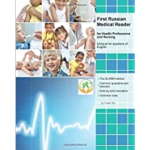 First Russian Medical Reader for Health Professions and Nursing: bilingual for speakers of English (Graded Russian Medical Readers, Band 1)