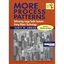More Process Patterns: Delivering Large-Scale Systems Using Object Technology (SIGS: Managing Object Technology) by Scott W. Ambler (1999-01-13)