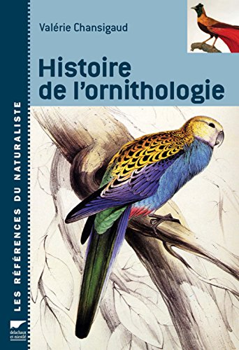 Histoire de l'ornithologie par Valérie Chansigaud