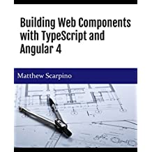 Building Web Components with TypeScript and Angular 4 (English Edition)