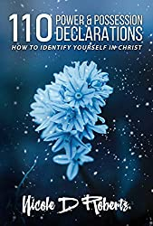 110 Power & Possession Declarations: How To Identify  Yourself In Christ