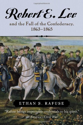 Robert E. Lee and the Fall of the Confederacy, 1863-1865 (The American Crisis Series: Books on the Civil War Era)