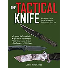 The Tactical Knife: A Comprehensive Guide to Designs, Techniques, and Uses