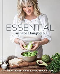 Essential Annabel Langbein: Vol.1: Best-Ever Meals for Busy Lives