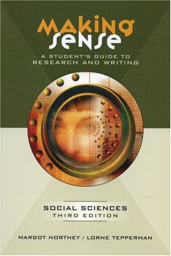 Making Sense: A Student's Guide to Research and Writing in the Social Sciences
