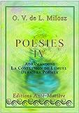 O. V. de L. Milosz Poésie Complète tome 4/4: Adramandoni - La Confession de Lemuel - Derniers Poèmes (French Edition)