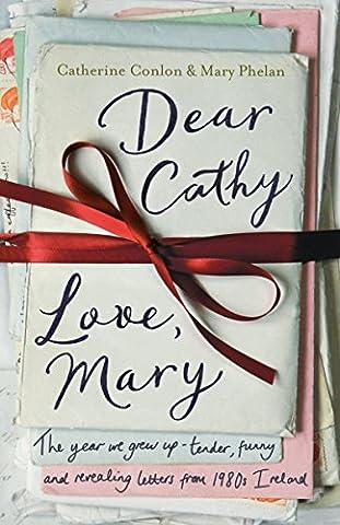 Dear Cathy ... Love, Mary: The Year We Grew Up