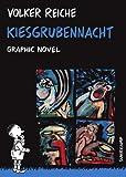 Kiesgrubennacht: Graphic Novel (suhrkamp taschenbuch) - Volker Reiche