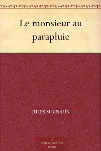 Couverture du livre Le monsieur au parapluie