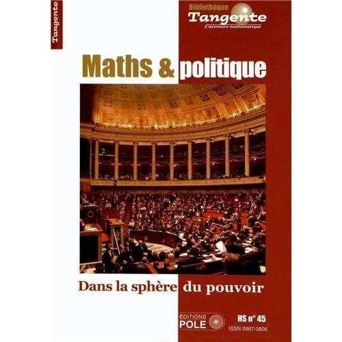 Maths & politique : Dans la sphère du pouvoir - Tangente, hors série n° 45