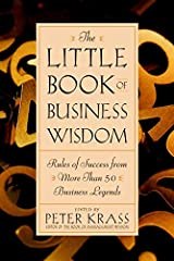 The Little Book of Business Wisdom: Rules of Success from More Than 50 Business Legends Hardcover