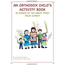 An Orthodox Child's Activity Book: In Honor of the Great Feast Palm Sunday