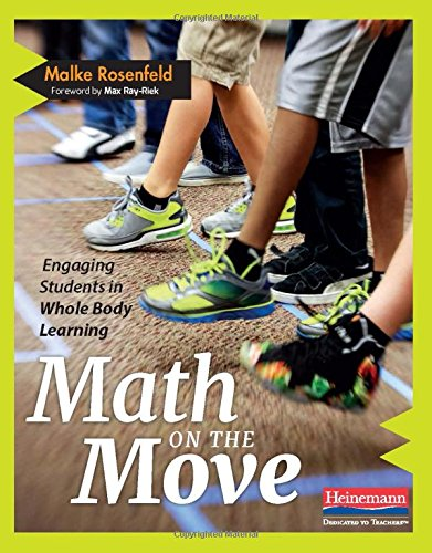Math on the Move: Engaging Students in Whole Body Learning por Malke Rosenfeld