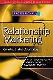 Relationship Marketing: Creating Stakeholder Value (Chartered Institute of Marketing (Paperback))