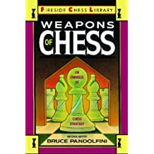 Weapons of Chess: An Omnibus of Chess Strategies: an Omnibus of Chess Strategy (Fireside Chess Library) (English Edition)