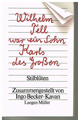 Tell war ein Sohn Karls des Großen - Stilblüten; Illustriert von Rudolf Angerer -