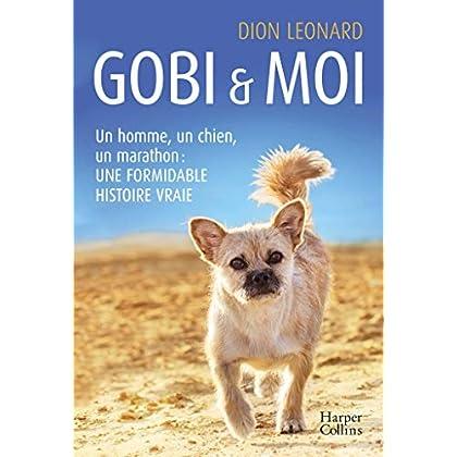 Gobi et moi: Un homme, un chien, un marathon : une formidable histoire vraie