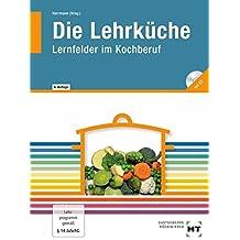 Die Lehrküche: Lernfelder im Kochberuf, mit CD