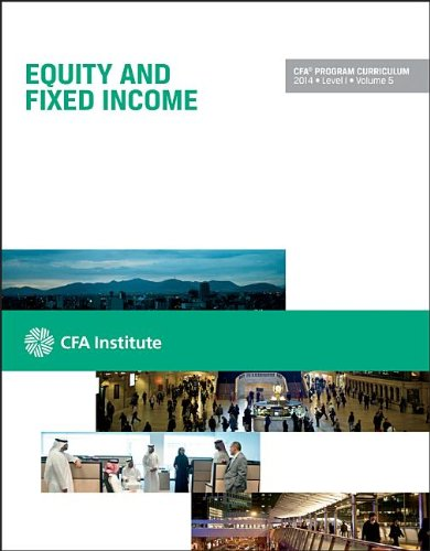 Cfa Level I 2014: Volume 5 -- Equity and Fixed Income (Cfa Program Curriculum) (Cfa Curriculum Program)