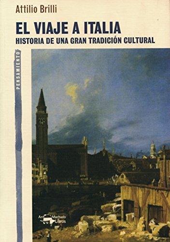 El viaje a Italia: Historia de una gran tradición cultural (A. Machado Libros)