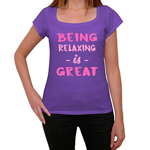 Relaxing, Being Great, großartig tshirt, lustig und stilvoll tshirt damen, slogan tshirt damen, geschenk tshirt Lila