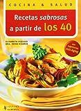 Recetas sabrosas a partir de los 40 (Cocina & salud)