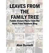 [ LEAVES FROM THE FAMILY TREE ] BY Burnett, Alan ( Author ) May - 2014 [ Hardcover ]