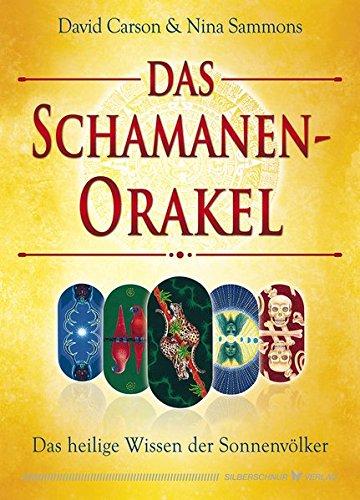 Das Schamanen-Orakel: Das heilige Wissen der Sonnenvölker Buch-Cover