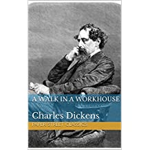A Walk in a Workhouse (Illustrated): Paper Street Classics (English Edition)