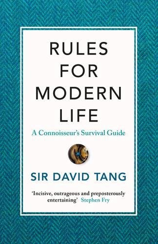 Rules for Modern Life: A Connoisseur\'s Survival Guide