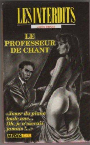 Les interdits n°99 : le professeur de chant par Collectif