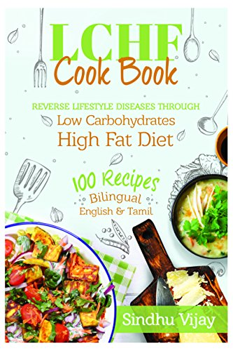 Sindhu's LCHF Vegetarian Cook Book, 100 Indian Recipes, Bilingual - English & Tamil