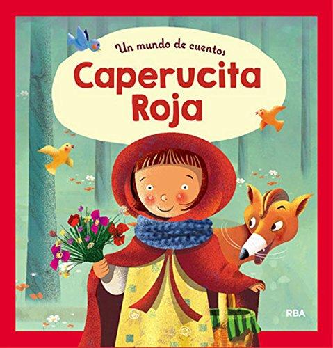 Un mundo de cuentos: Caperucita Roja (COFRE ENCANTADO) por REDACCION RBA LIBROS, S.A.